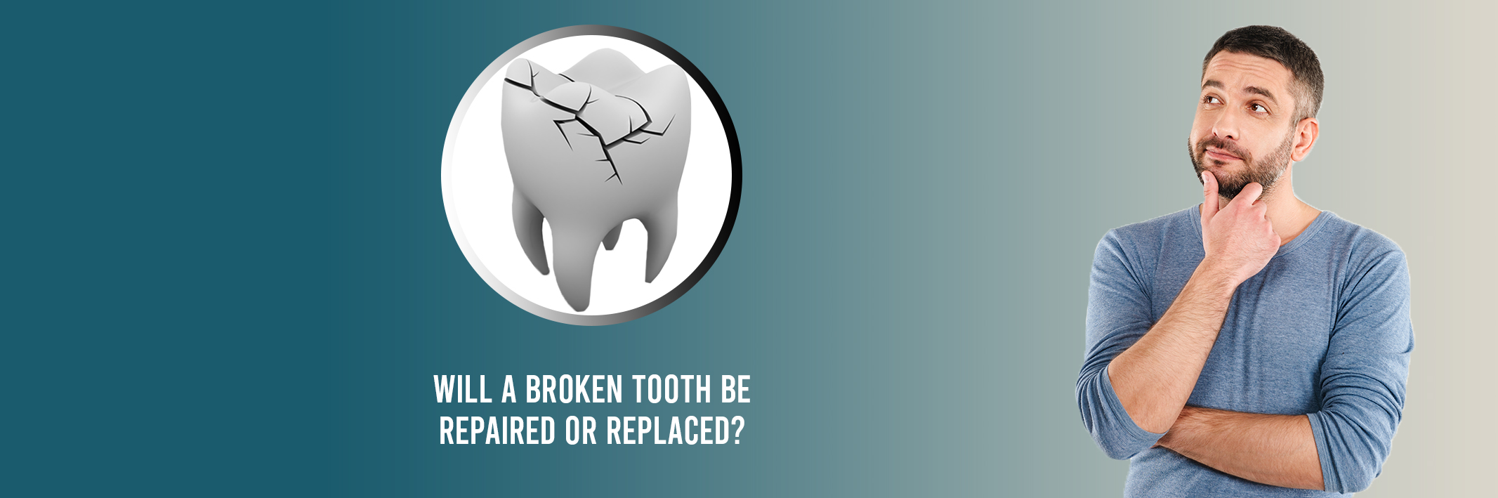 Will a Broken Tooth Be Repaired or Replaced?